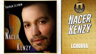 Nacer Kenzy - Lghorva - Officiel Audio