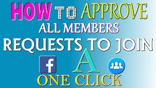 How To Approve All Members Requests To Join A Facebook Group One Click (2017) Hindi/Urdu