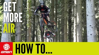 How To Jump Higher On Your Mountain Bike – Get More Air On Your MTB