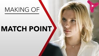 Match Point - Woody Allen ( Making Of ) VOSTFR