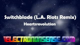 Switchblade (LA Riots Remix) - HeartsRevolution