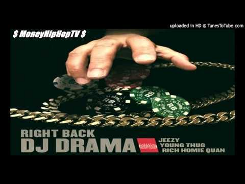 DJ Drama - Right Back ft. Jeezy, Young Thug & Rich Homie Quan.