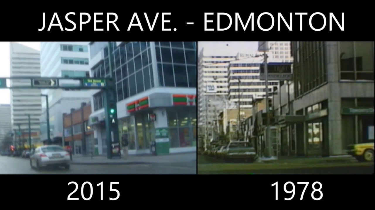 Jasper Ave Edmonton Now Amp Then Youtube