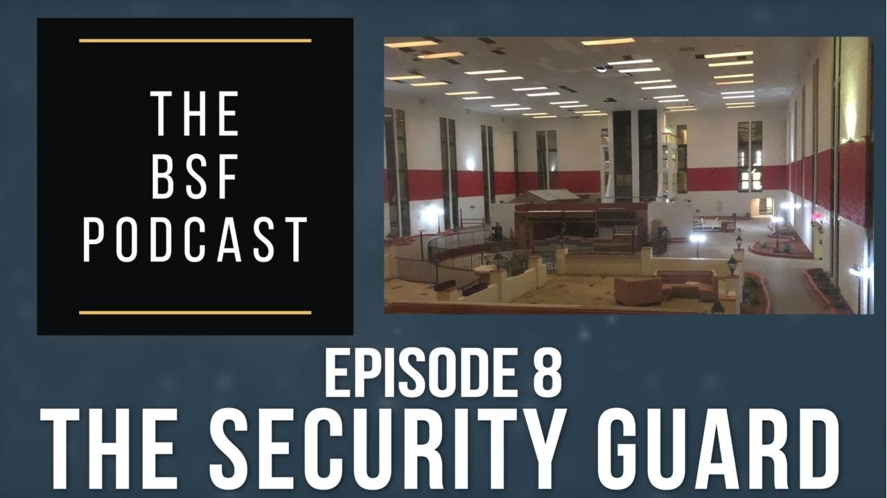 THE BSF PODCAST - Ep. 8 - The Security Guard
