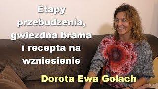 Etapy przebudzenia, gwiezdna brama i recepta na wzniesienie - Dorota Ewa Gołach
