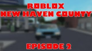 Roblox New Haven County | Driving around with a random person and getting killed | Episode 2