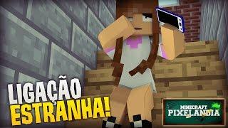 Minecraft: PIXELANDIA - LIGAÇÃO ESTRANHA! #2