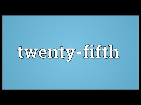 Twenty-fifth Meaning