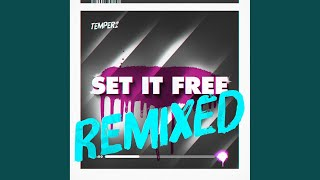 Set It Free (Lope & Kantola Remix)