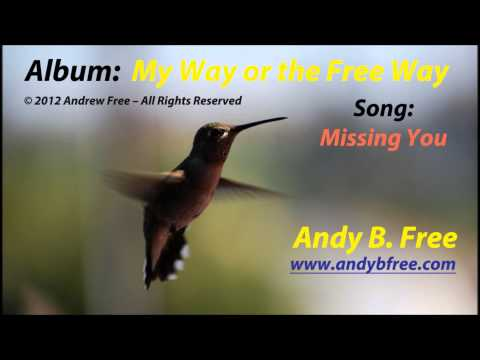Andy B. Free - Missing You - Soft Rock Love Song - from the album