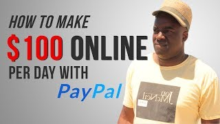 How to Make $100 Online per Day with PayPal