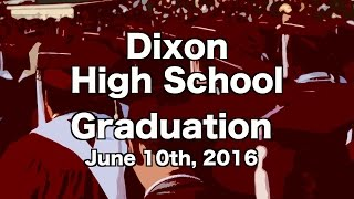 Dixon High School Graduation 2016
