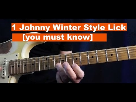 1 Johnny Winter Style Lick [you must know]
