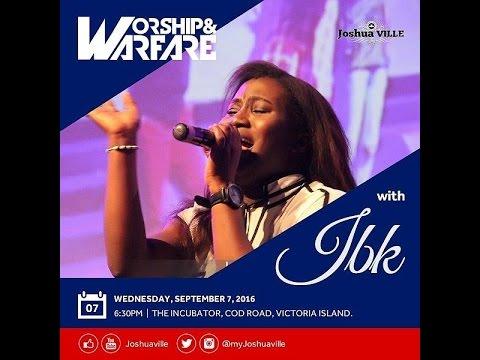 WORSHIP & WARFARE WITH IBK 07/09/2016