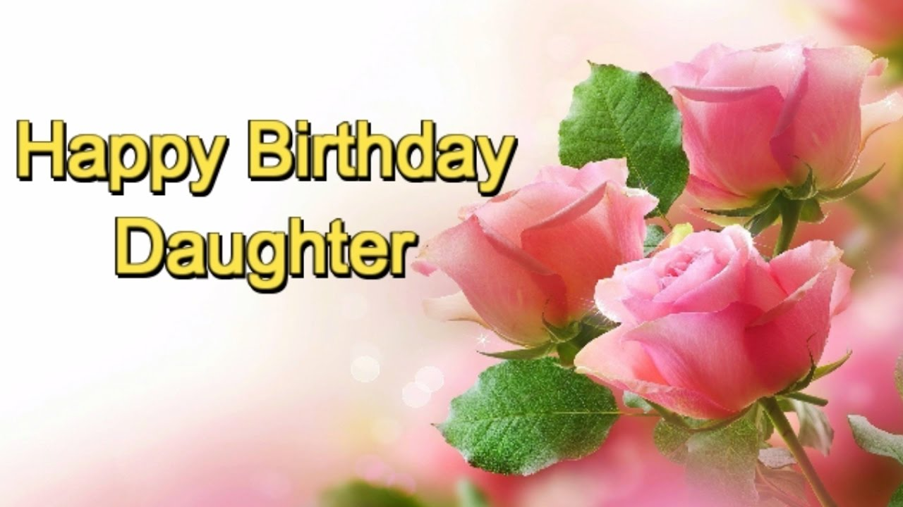 Birthday Wishes For My Daughter Youtube