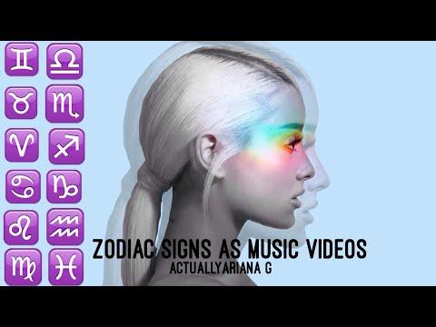 ZODIAC SIGNS AS MUSIC VIDEOS|| ActuallyAriana G