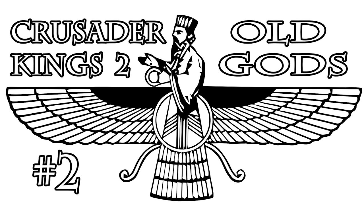 Crusader Kings 2 The Old Gods Zoroastrian Karen Let's Play