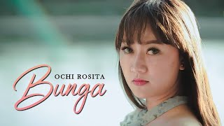 Bunga - Ochi Rosita (Official Music Video)