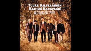 Tuure Kilpeläinen & Kaihon Karavaani - Jäähyväiset