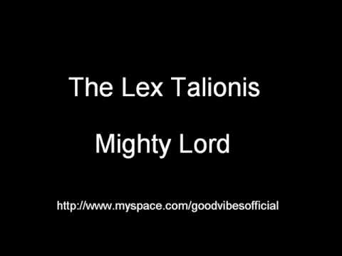 The Lex Talionis - Mighty Lord