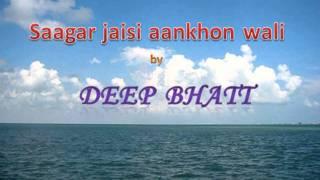 Saagar jaisi aankhon wali by Deep Bhatt