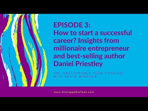 #3: How to start a successful career? Insights form entrepreneur and author Daniel Priestley