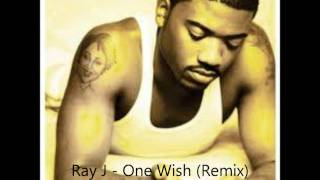 Ray J - One Wish (Mashup Remix)