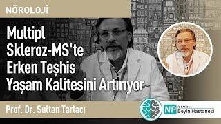 Multipl Skleroz-MS'te Erken Teşhis Yaşam Kalitesini Artırıyor-Nöroloji Uzmanı Sultan Tarlacı