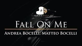 Andrea Bocelli, Matteo Bocelli - Fall On Me - Piano Karaoke / Sing Along Cover with Lyrics