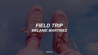 Melanie Martinez - Field Trip (Lyrics)