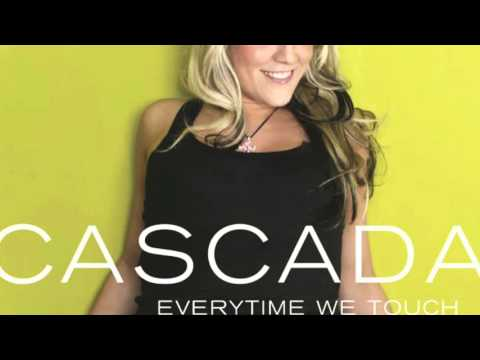 Everytime We Touch - Cascada [FULL AUDIO]