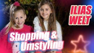 ILIAS WELT - Shopping und Umstylen