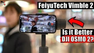 FeiyuTech Vimble 2 Preview: 2-in-1 Phone Gimbal & Selfie Stick. SHOULD YOU BUY IT?