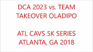 "#14 DCA 2023 vs. #5 TEAM TAKEOVER OLADIPO feat. ""STEPHON CASTLE"" in ATL CAVS 5K Series Chip"