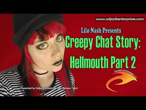 Creepy Chat Story: Hellmouth Part 2
