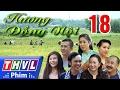 THVL | Hương đồng nội - Tập 18