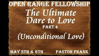 The Ultimate Dare to Love - Part 4 (Unconditional Love)