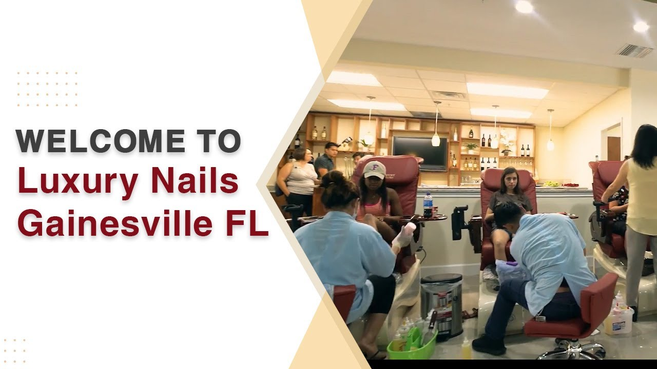 ❤ Welcome to Luxury Nails Gainesville FL - YouTube