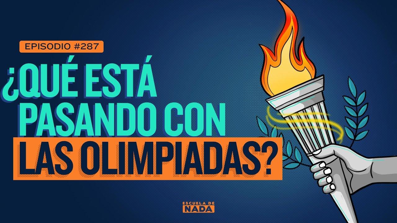 ¿Qué está pasando con las Olimpiadas? - EP #287