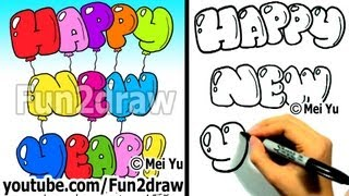 How to Draw HAPPY NEW YEAR Bubble Letters - Easy Things to Draw - Fun2draw