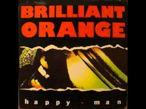 Brilliant Orange - Happy Man (CAN, 1985)
