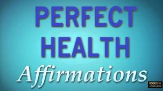 Perfect Health ➤ Heal your body - Super-Charged Powerful Affirmations