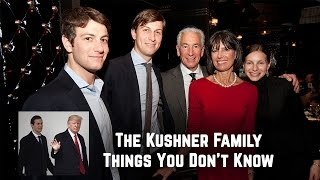 The Kushner Family: Things You Don