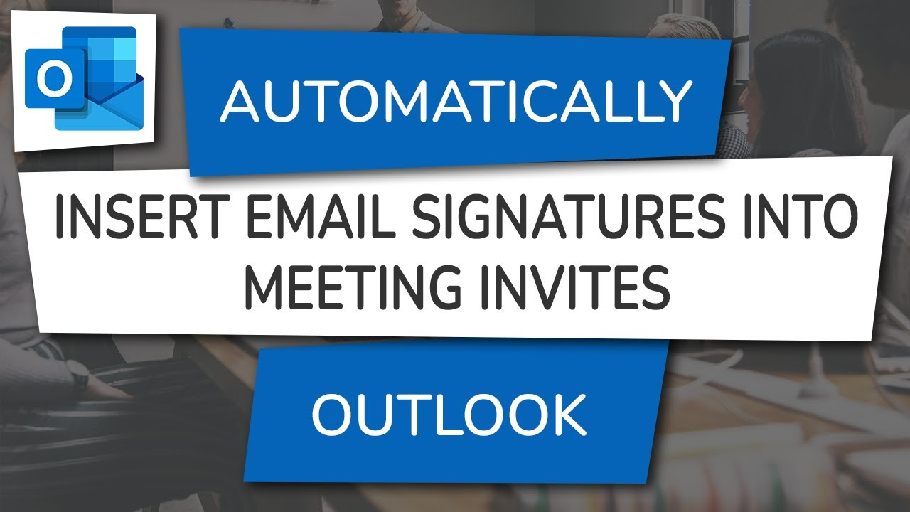 How to Automatically Insert Email Signatures into Outlook Meeting