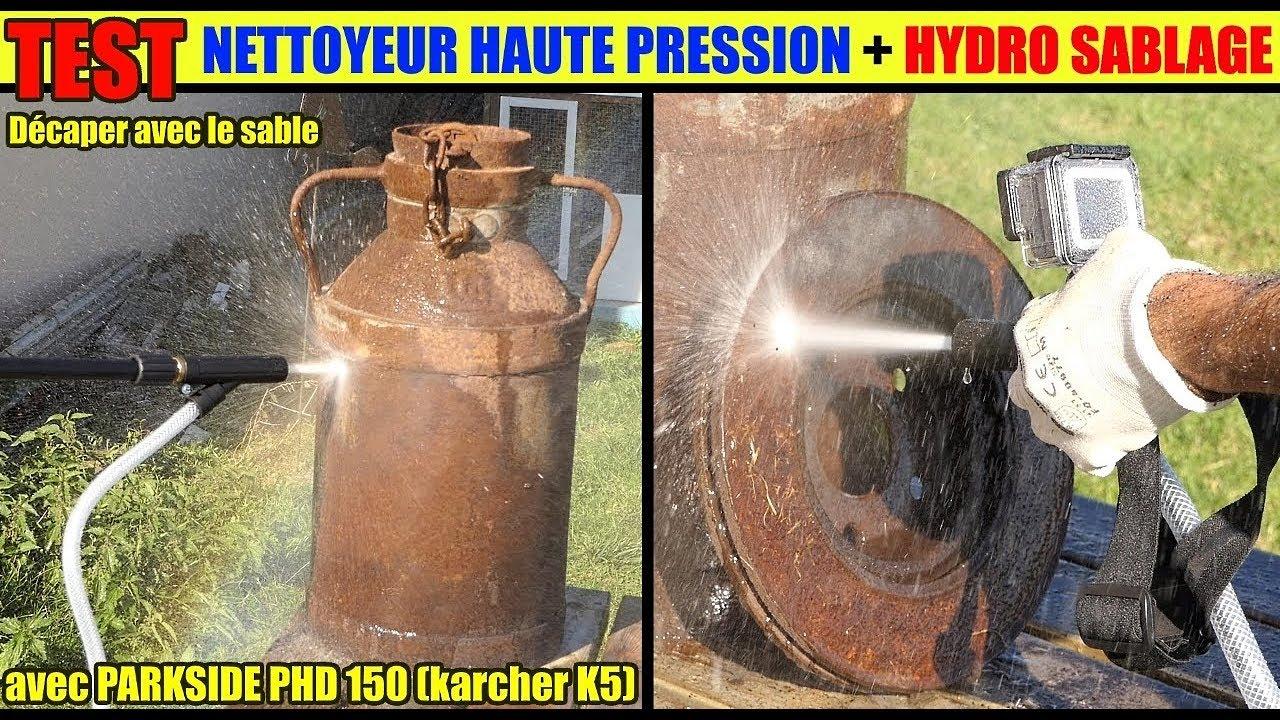 Decaper Rouille Hydro Sablage Karcher Nettoyeur Haute Pression Lidl Parkside Sableuse Acier