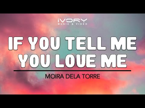 Moira Dela Torre | If You Tell Me You Love Me | Official Lyric Video