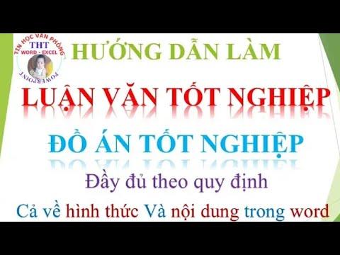 Hướng dẫn làm LUẬN VĂN – tiểu luận – ĐỒ ÁN tốt nghiệp trong word FULL