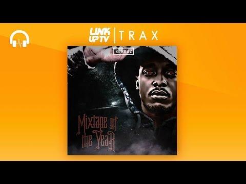Bonkaz - Mixtape Of The Year (Full Mixtape)   Link Up TV TRAX