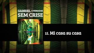 Gabriel o Pensador - Mi Casa Su Casa (2012)