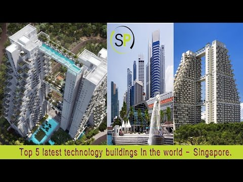 Top 5 latest technology buildings In the world - Singapore